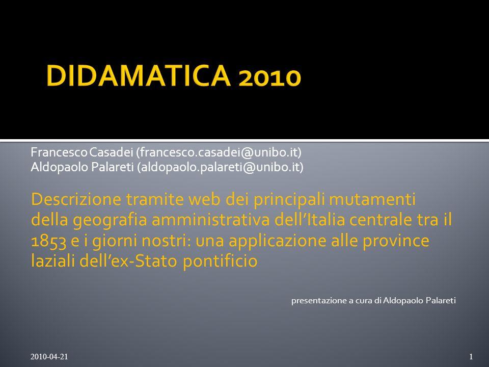 Francesco Casadei (francesco.casadei@unibo.it) Aldopaolo Palareti (aldopaolo.palareti@unibo.it) Descrizione tramite web dei principali mutamenti della