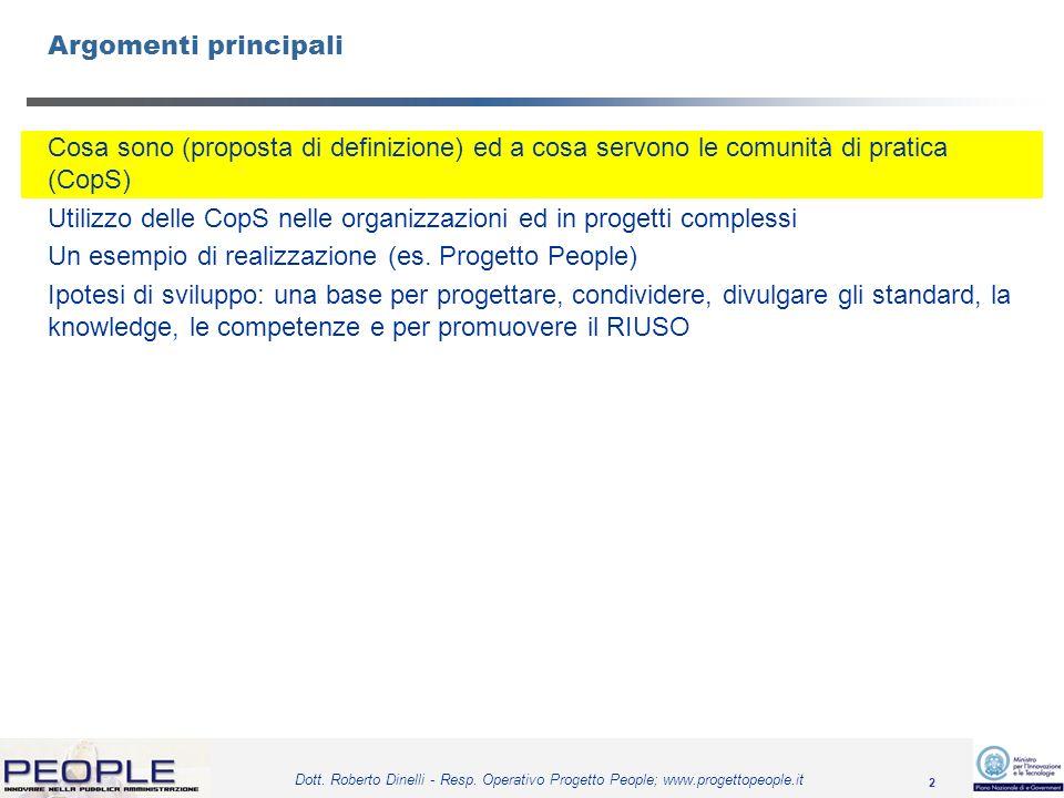 2 Dott. Roberto Dinelli - Resp. Operativo Progetto People; www.progettopeople.it Argomenti principali Cosa sono (proposta di definizione) ed a cosa se