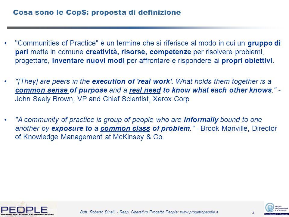 3 Dott. Roberto Dinelli - Resp. Operativo Progetto People; www.progettopeople.it Cosa sono le CopS: proposta di definizione