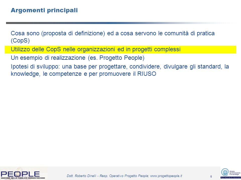 5 Dott. Roberto Dinelli - Resp. Operativo Progetto People; www.progettopeople.it Argomenti principali Cosa sono (proposta di definizione) ed a cosa se