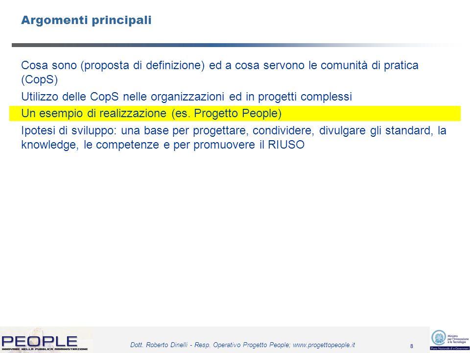 8 Dott. Roberto Dinelli - Resp. Operativo Progetto People; www.progettopeople.it Argomenti principali Cosa sono (proposta di definizione) ed a cosa se