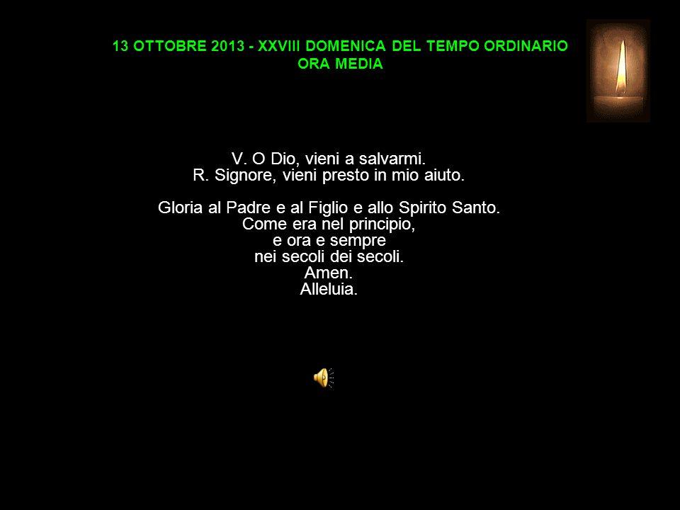 13 OTTOBRE 2013 - XXVIII DOMENICA DEL TEMPO ORDINARIO ORA MEDIA V.