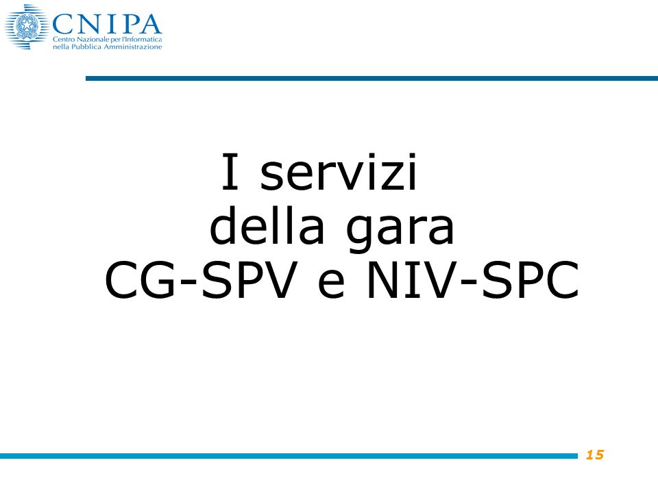 15 I servizi della gara CG-SPV e NIV-SPC