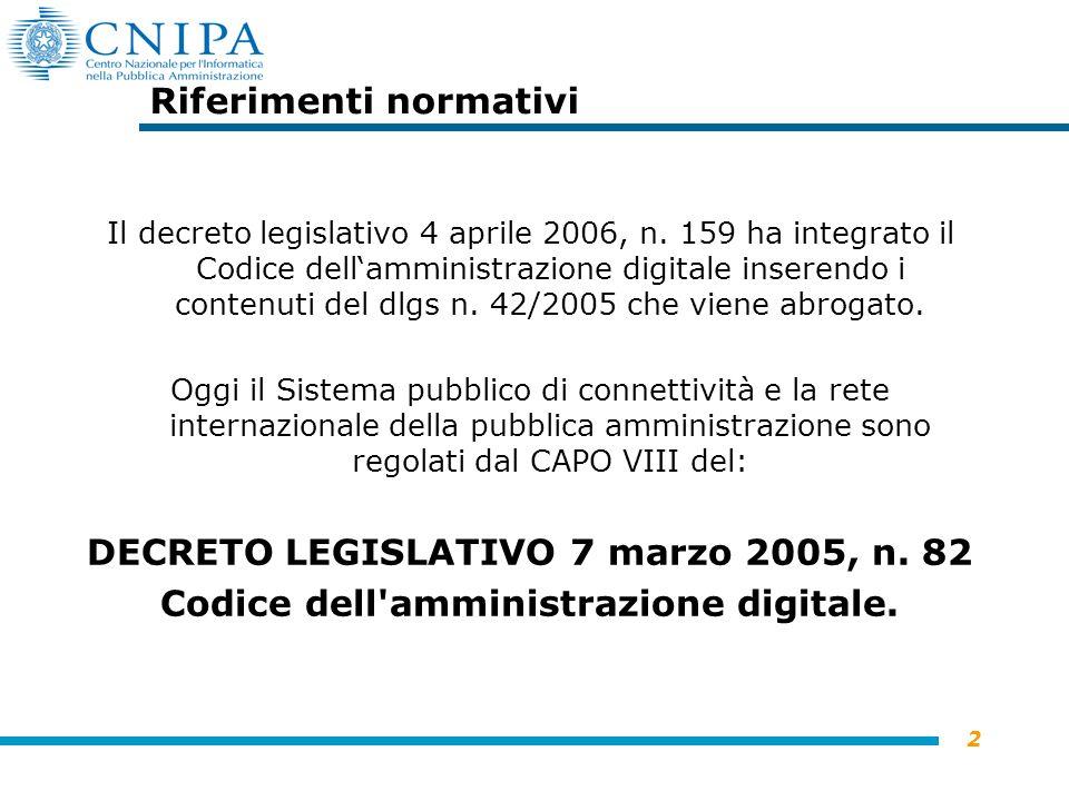 2 Riferimenti normativi Il decreto legislativo 4 aprile 2006, n.