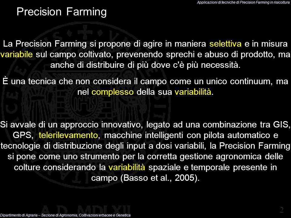Applicazioni di tecniche di Precision Farming in risicoltura Dipartimento di Agraria – Sezione di Agronomia, Coltivazioni erbacee e Genetica 2 Precisi
