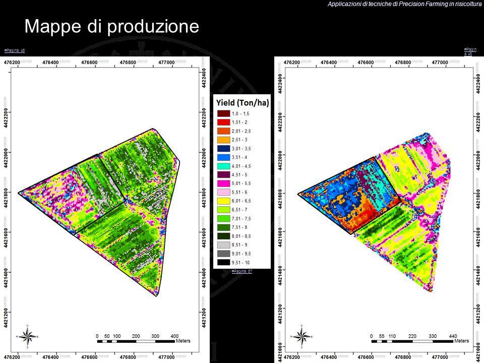 Applicazioni di tecniche di Precision Farming in risicoltura 48 Mappe di produzione #Pagin a 48 #Pagina 45 #Pagina 57