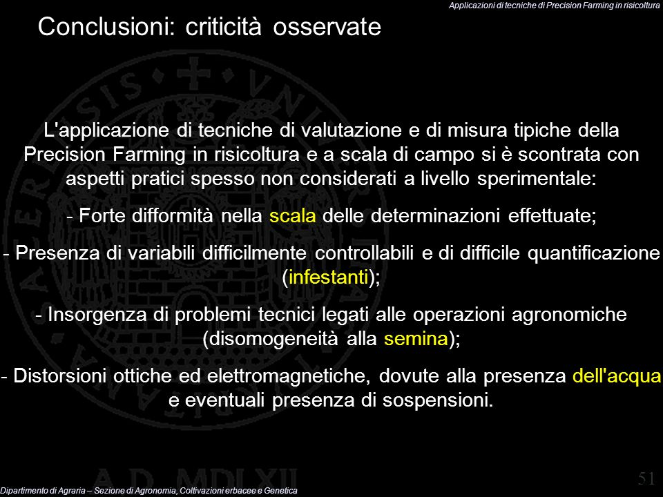 Applicazioni di tecniche di Precision Farming in risicoltura Dipartimento di Agraria – Sezione di Agronomia, Coltivazioni erbacee e Genetica 51 Conclu