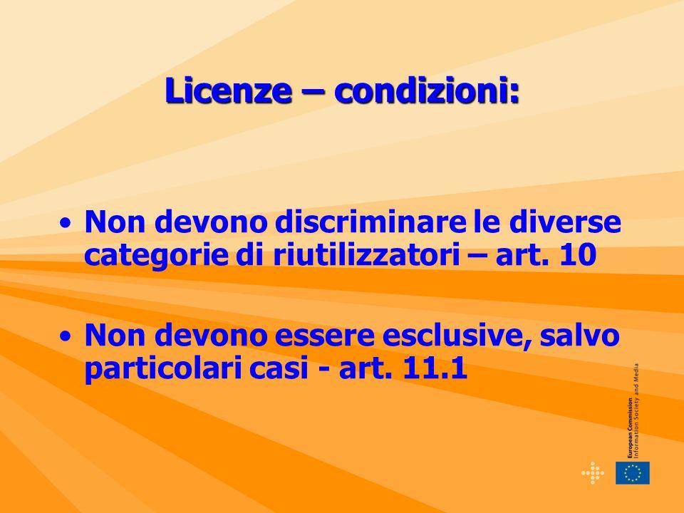 Licenze – condizioni: Non devono discriminare le diverse categorie di riutilizzatori – art.