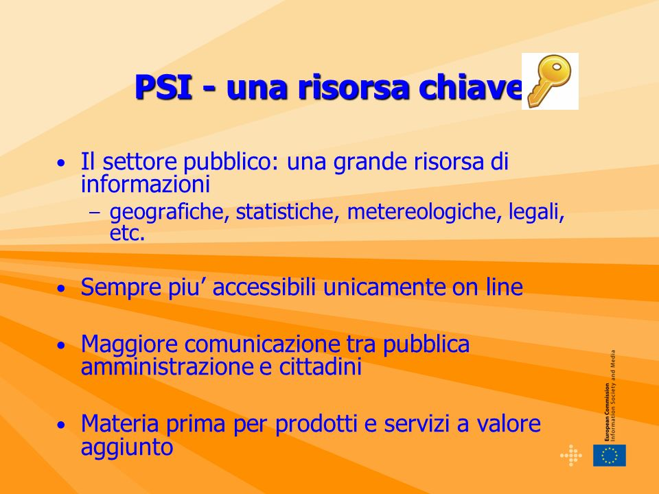 Sito dedicato http//:europa.eu.int/information_society/policy/psi/ European Commission DG Information Society and Media Unit E4 Access to Information Slides - Anna Foti