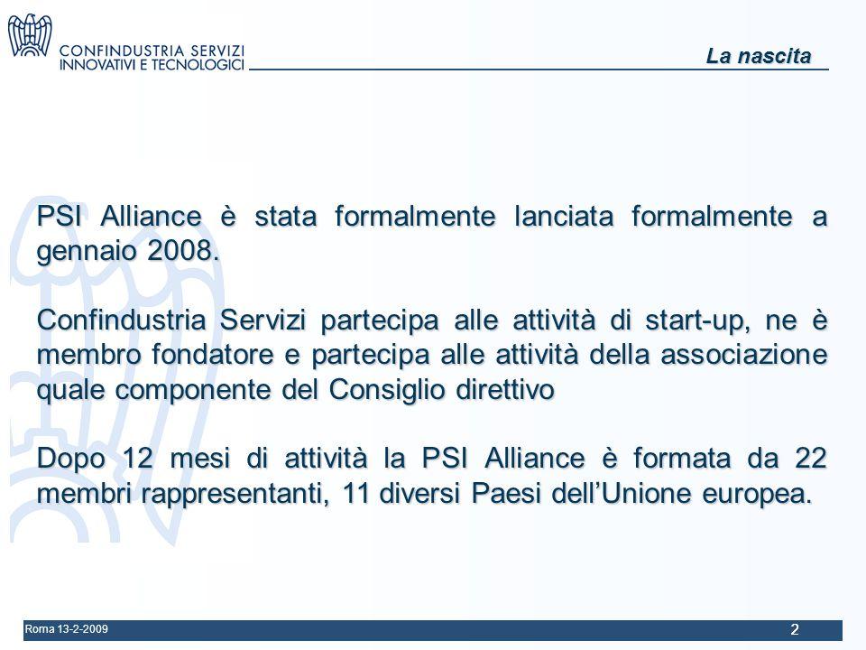 Roma 13-2-2009 22 La nascita PSI Alliance è stata formalmente lanciata formalmente a gennaio 2008.