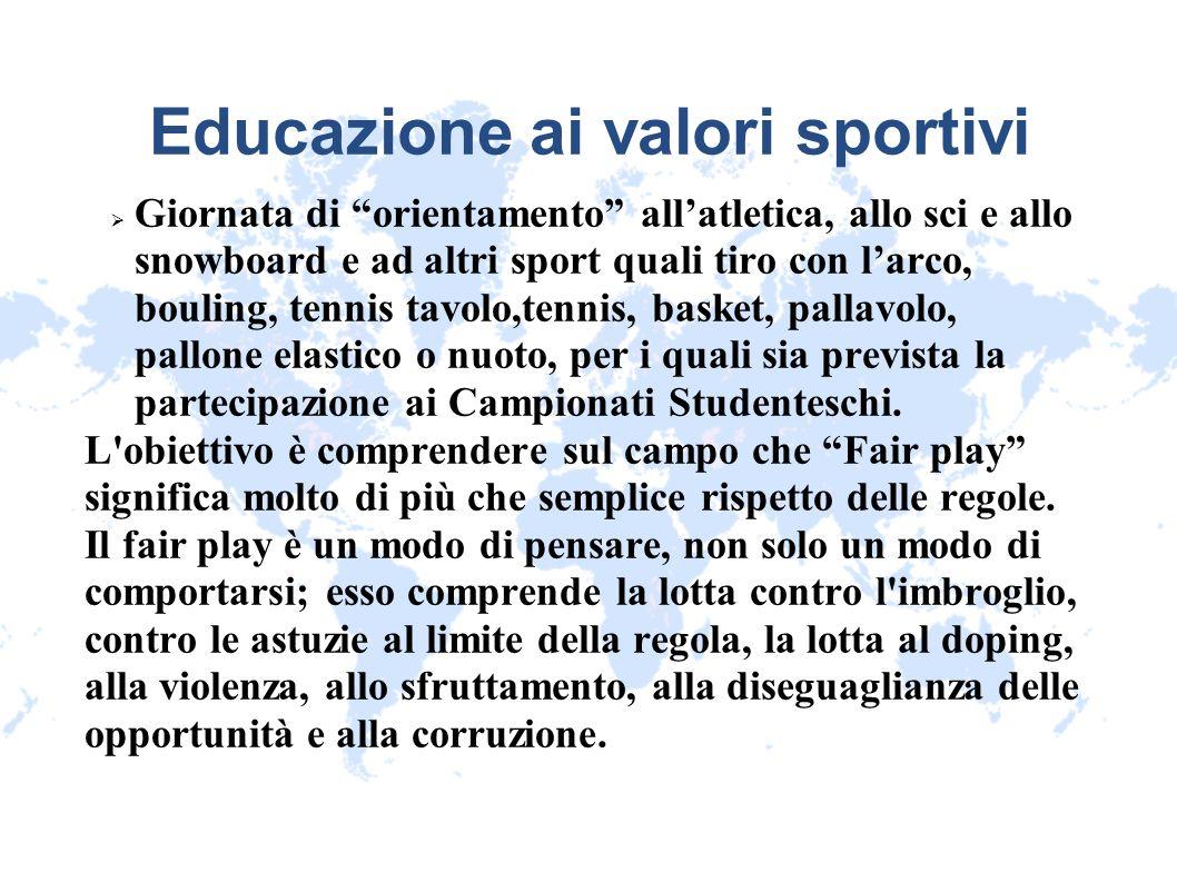 Educazione ai valori sportivi Giornata di orientamento allatletica, allo sci e allo snowboard e ad altri sport quali tiro con larco, bouling, tennis t