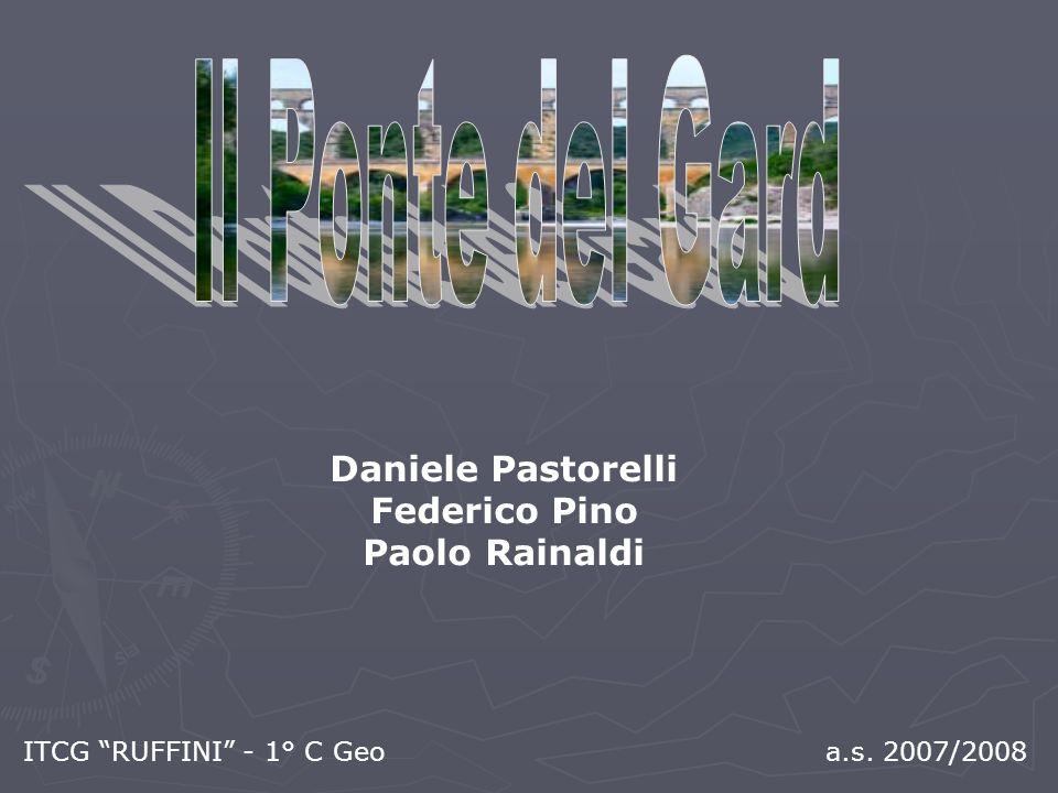 Daniele Pastorelli Federico Pino Paolo Rainaldi ITCG RUFFINI - 1° C Geo a.s. 2007/2008
