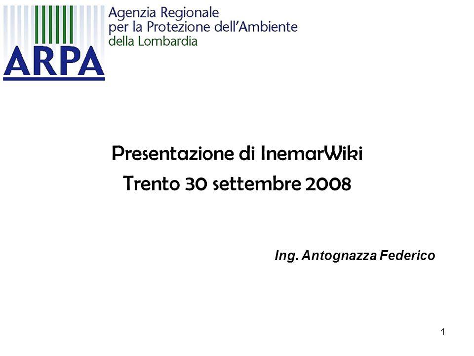 1 Presentazione di InemarWiki Trento 30 settembre 2008 Ing. Antognazza Federico