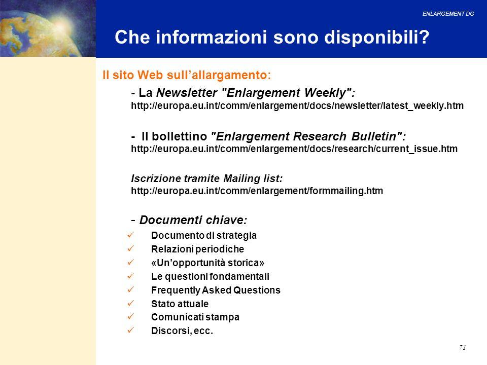 ENLARGEMENT DG 71 Che informazioni sono disponibili? Il sito Web sullallargamento: - La Newsletter
