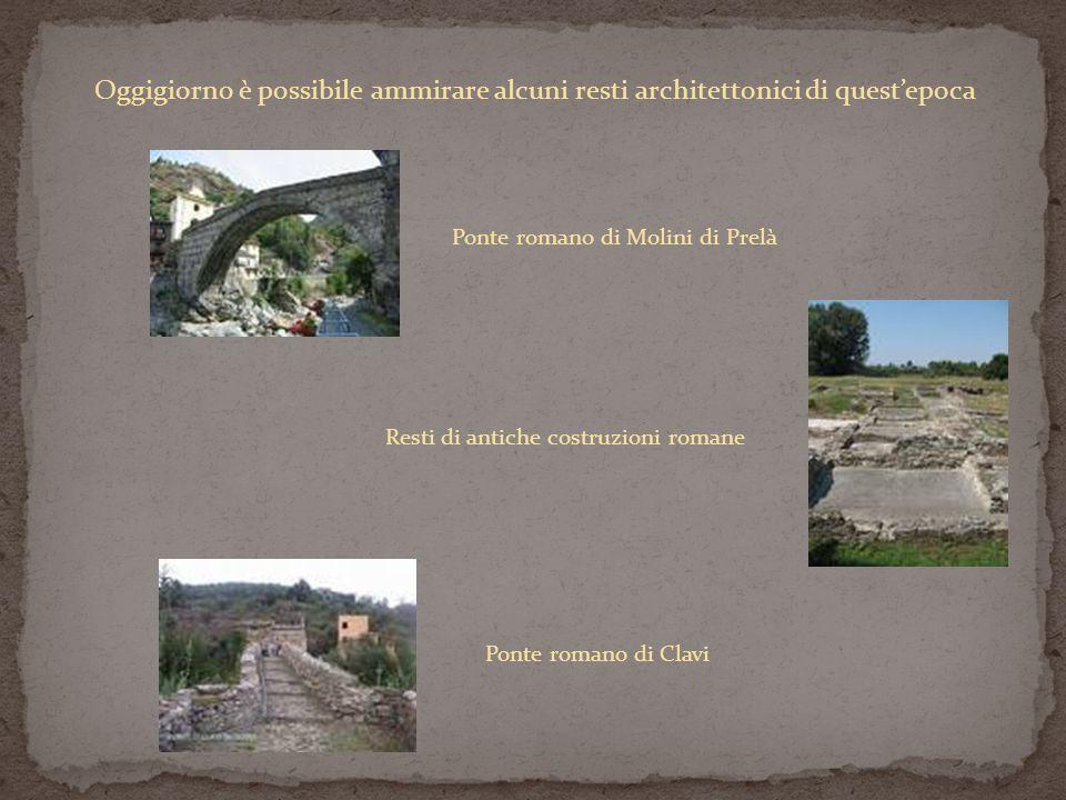 Oggigiorno è possibile ammirare alcuni resti architettonici di questepoca Ponte romano di Molini di Prelà Resti di antiche costruzioni romane Ponte ro
