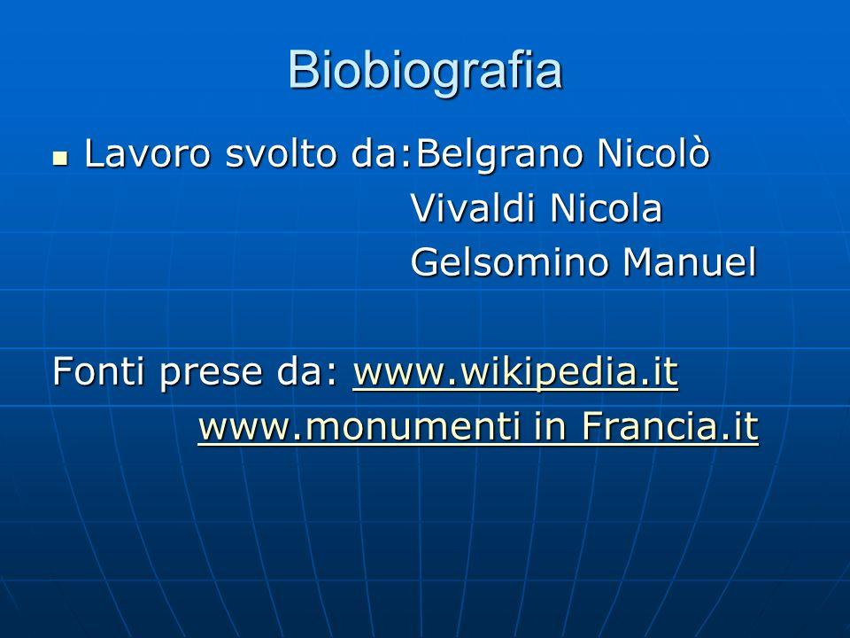 Biobiografia Lavoro svolto da:Belgrano Nicolò Lavoro svolto da:Belgrano Nicolò Vivaldi Nicola Vivaldi Nicola Gelsomino Manuel Gelsomino Manuel Fonti p