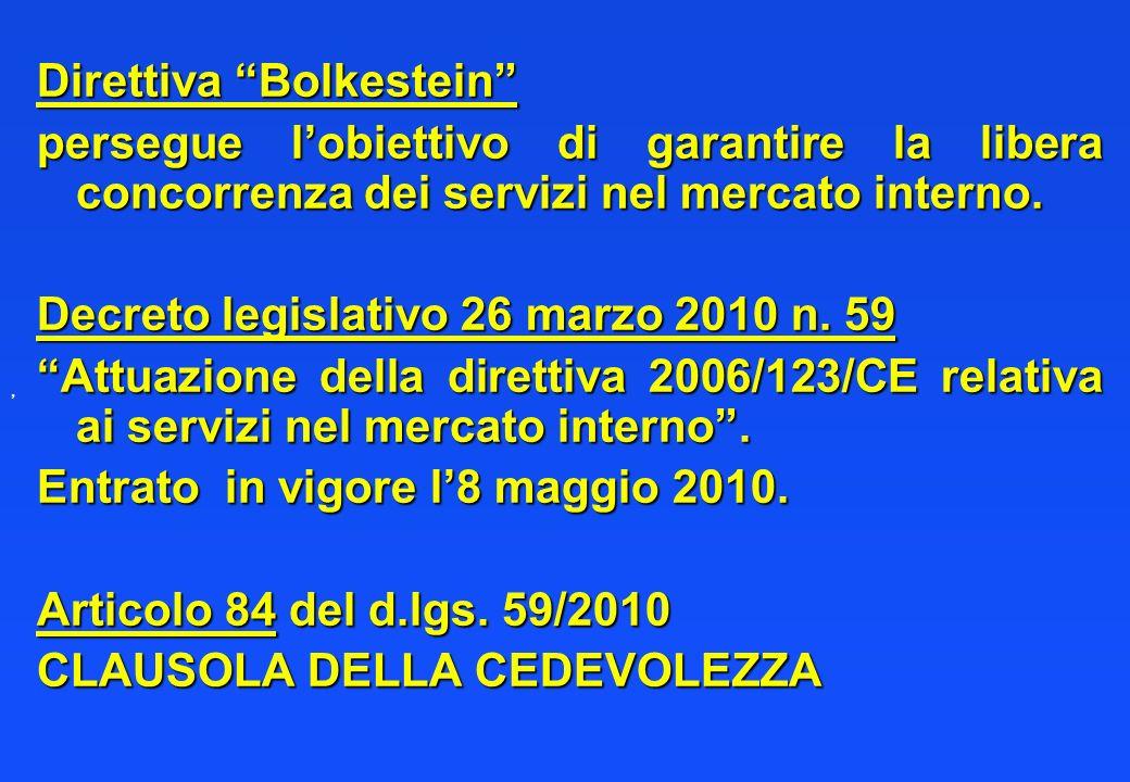 Direttiva Bolkestein persegue lobiettivo di garantire la libera concorrenza dei servizi nel mercato interno. Decreto legislativo 26 marzo 2010 n. 59 A