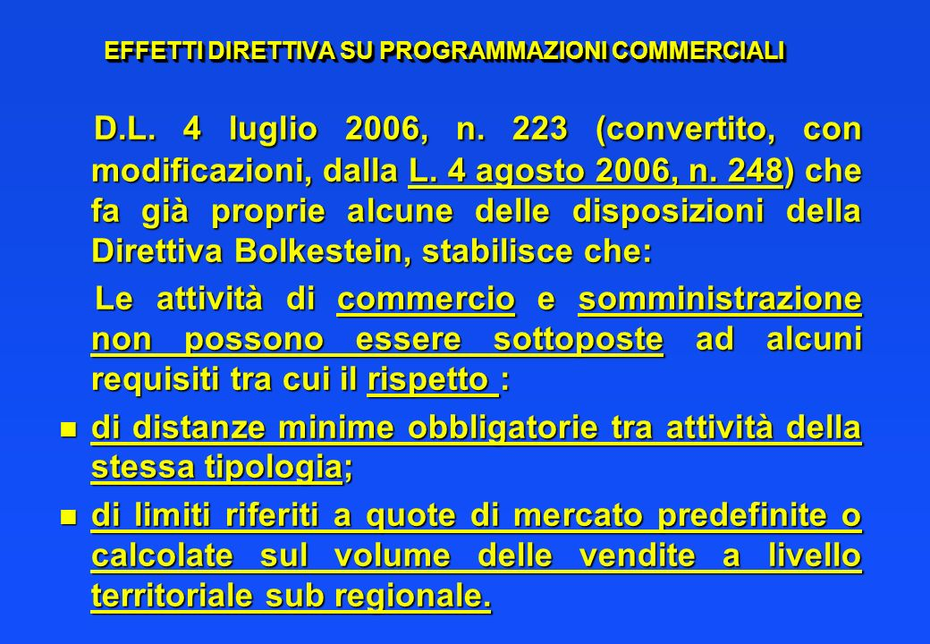 EFFETTI DIRETTIVA SU PROGRAMMAZIONI COMMERCIALI D.L. 4 luglio 2006, n. 223 (convertito, con modificazioni, dalla L. 4 agosto 2006, n. 248) che fa già