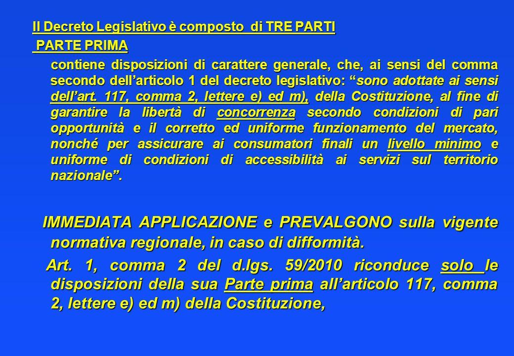Il Decreto Legislativo è composto di TRE PARTI PARTE PRIMA PARTE PRIMA contiene disposizioni di carattere generale, che, ai sensi del comma secondo dellarticolo 1 del decreto legislativo: sono adottate ai sensi dellart.