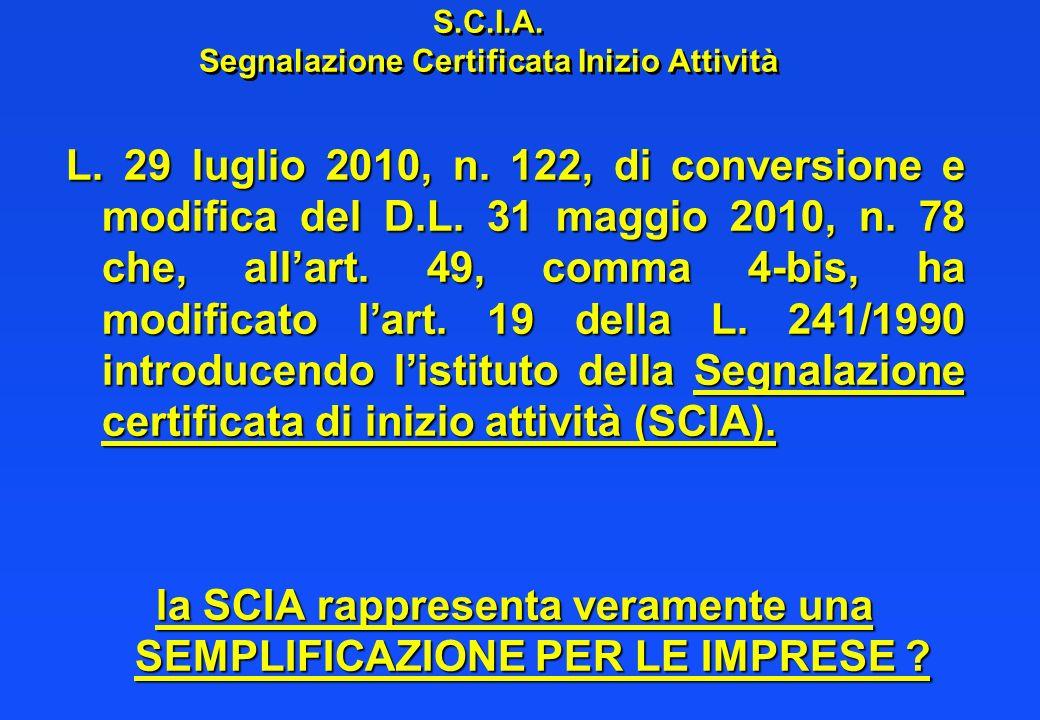 S.C.I.A. Segnalazione Certificata Inizio Attività L. 29 luglio 2010, n. 122, di conversione e modifica del D.L. 31 maggio 2010, n. 78 che, allart. 49,