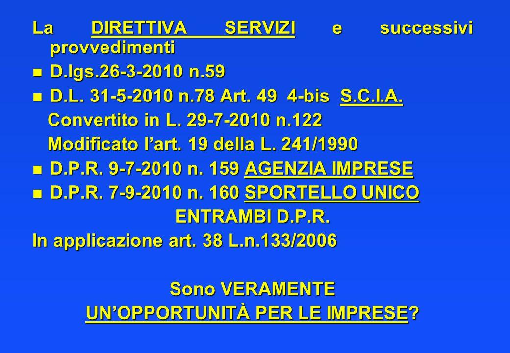 La DIRETTIVA SERVIZI e successivi provvedimenti n D.lgs.26-3-2010 n.59 n D.L.