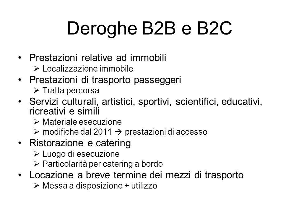 Deroghe B2B e B2C Prestazioni relative ad immobili Localizzazione immobile Prestazioni di trasporto passeggeri Tratta percorsa Servizi culturali, arti