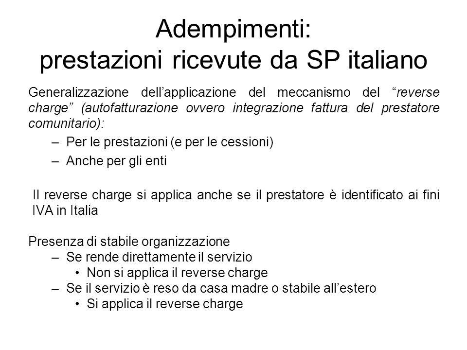 Adempimenti: prestazioni ricevute da SP italiano Generalizzazione dellapplicazione del meccanismo del reverse charge (autofatturazione ovvero integraz