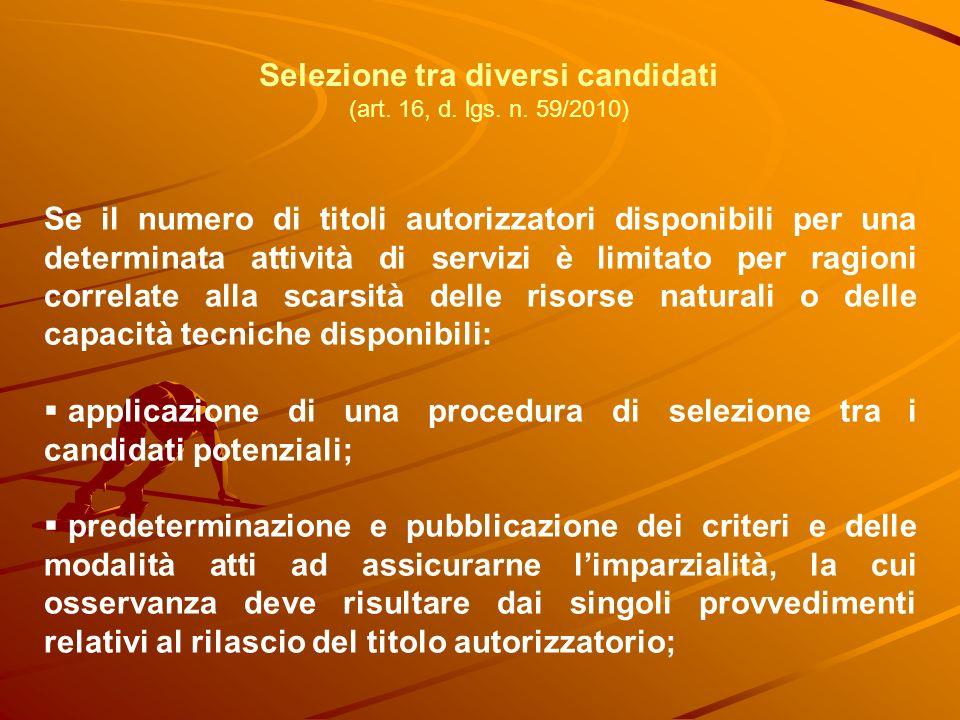 Selezione tra diversi candidati (art. 16, d. lgs. n. 59/2010) Se il numero di titoli autorizzatori disponibili per una determinata attività di servizi