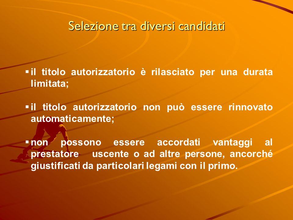 Selezione tra diversi candidati il titolo autorizzatorio è rilasciato per una durata limitata; il titolo autorizzatorio non può essere rinnovato autom