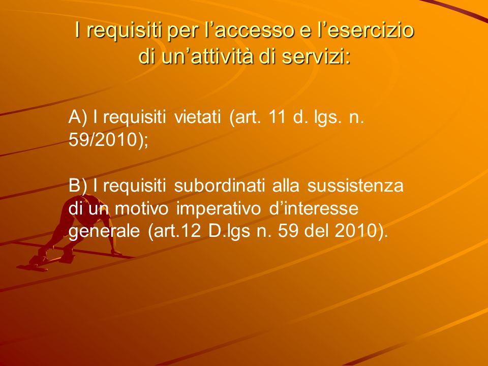 I requisiti per laccesso e lesercizio di unattività di servizi: A) I requisiti vietati (art. 11 d. lgs. n. 59/2010); B) I requisiti subordinati alla s