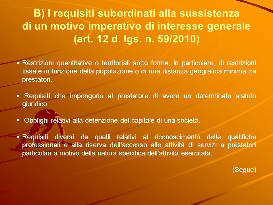 B) I requisiti subordinati alla sussistenza di un motivo imperativo di interesse generale (art. 12 d. lgs. n. 59/2010) Restrizioni quantitative o terr