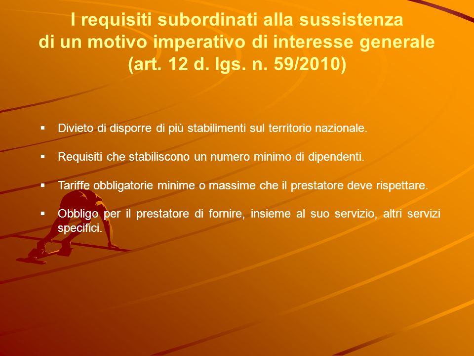 I requisiti subordinati alla sussistenza di un motivo imperativo di interesse generale (art. 12 d. lgs. n. 59/2010) Divieto di disporre di più stabili