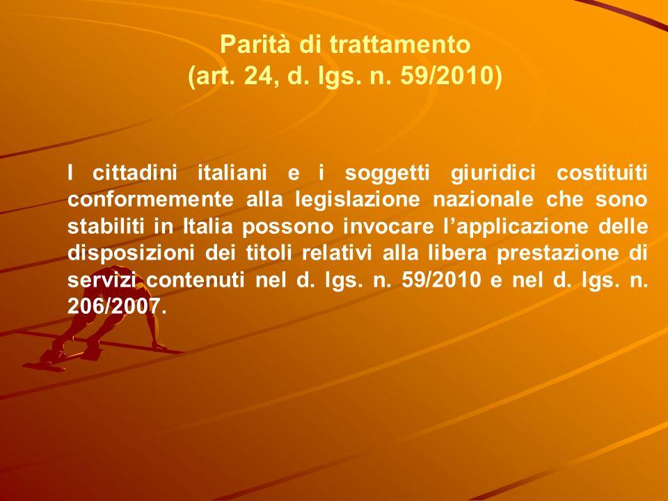 Parità di trattamento (art. 24, d. lgs. n. 59/2010) I cittadini italiani e i soggetti giuridici costituiti conformemente alla legislazione nazionale c