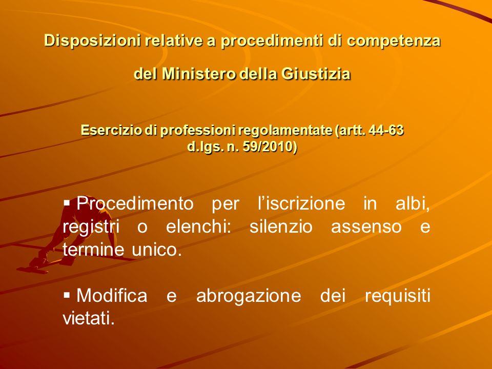 Disposizioni relative a procedimenti di competenza del Ministero della Giustizia Esercizio di professioni regolamentate (artt. 44-63 d.lgs. n. 59/2010