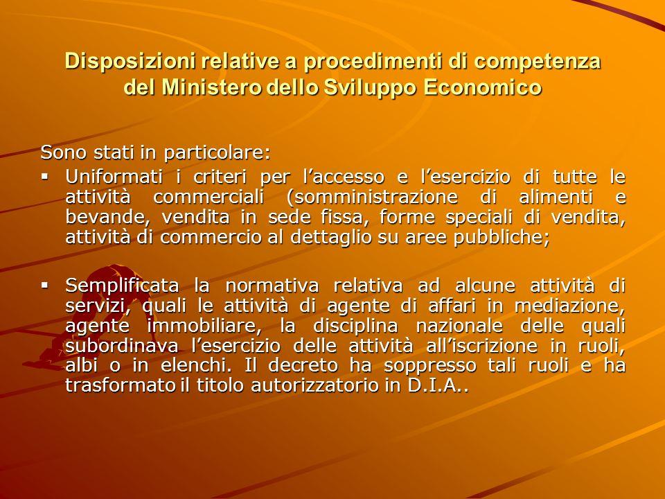 Disposizioni relative a procedimenti di competenza del Ministero dello Sviluppo Economico Sono stati in particolare: Uniformati i criteri per laccesso