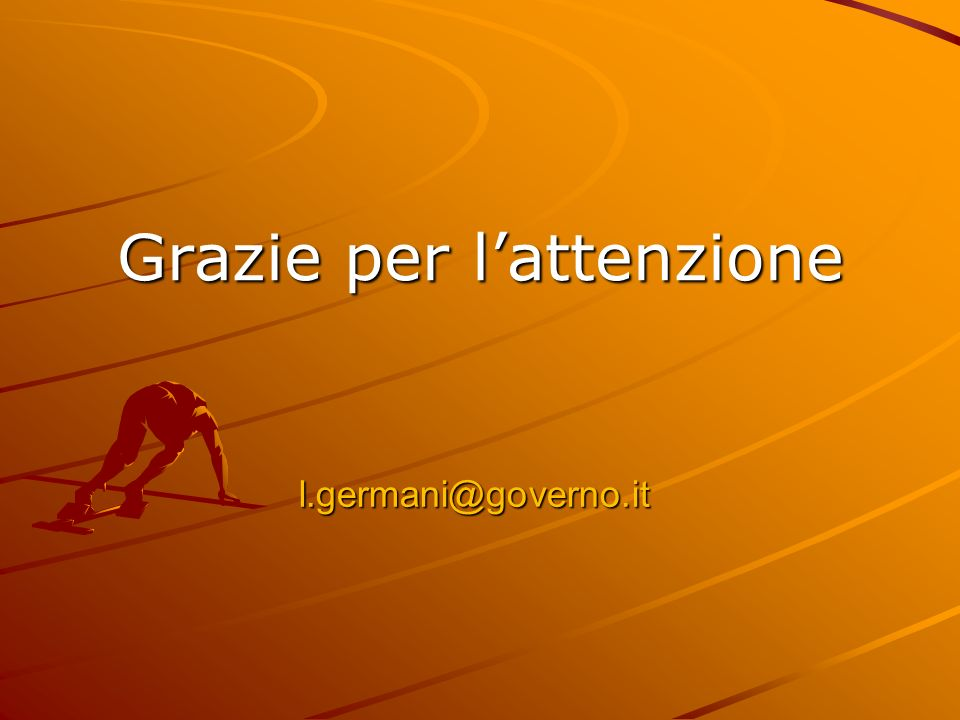 Grazie per lattenzione l.germani@governo.it