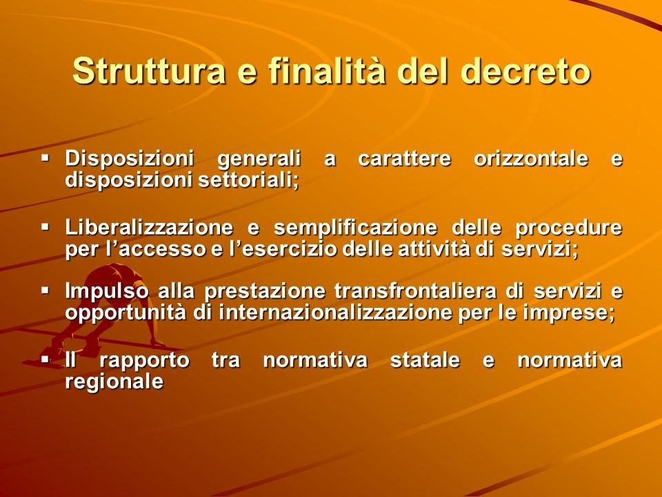 Struttura e finalità del decreto Disposizioni generali a carattere orizzontale e disposizioni settoriali; Disposizioni generali a carattere orizzontal