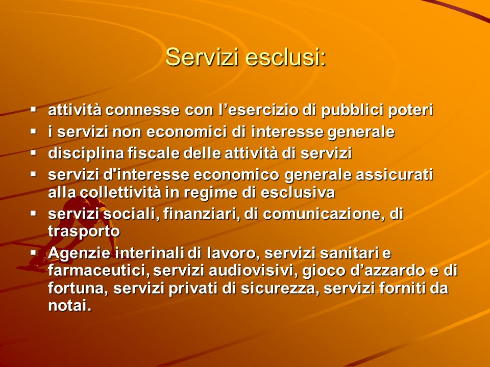 Servizi esclusi: attività connesse con lesercizio di pubblici poteri attività connesse con lesercizio di pubblici poteri i servizi non economici di in