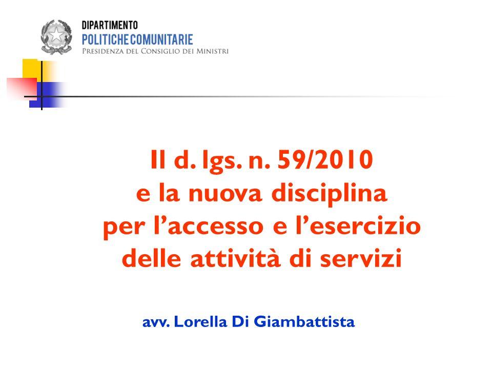 avv. Lorella Di Giambattista Il d. lgs. n. 59/2010 e la nuova disciplina per laccesso e lesercizio delle attività di servizi