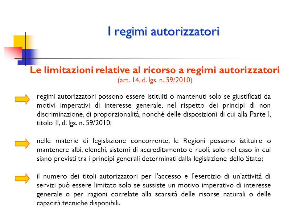 I regimi autorizzatori Le limitazioni relative al ricorso a regimi autorizzatori (art. 14, d. lgs. n. 59/2010) regimi autorizzatori possono essere ist