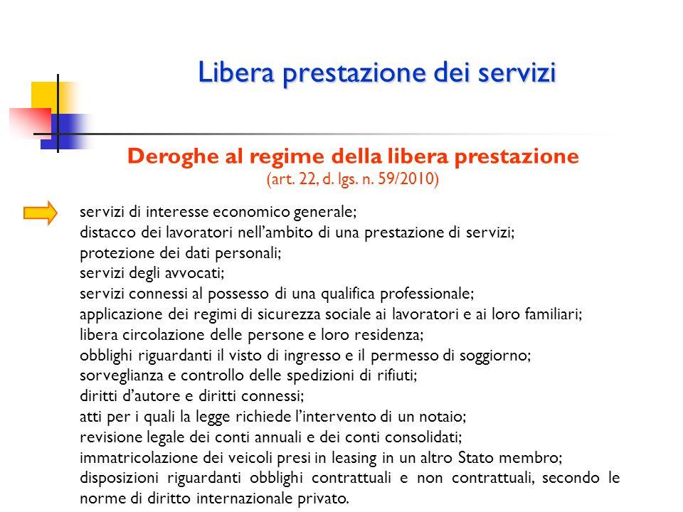 Libera prestazione dei servizi Deroghe al regime della libera prestazione (art. 22, d. lgs. n. 59/2010) servizi di interesse economico generale; dista