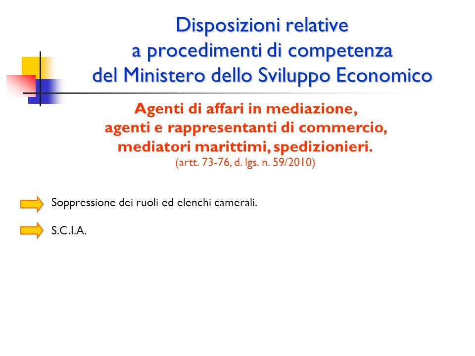 Disposizioni relative a procedimenti di competenza del Ministero dello Sviluppo Economico Agenti di affari in mediazione, agenti e rappresentanti di c