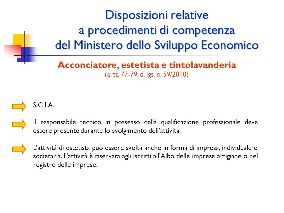 Disposizioni relative a procedimenti di competenza del Ministero dello Sviluppo Economico Acconciatore, estetista e tintolavanderia (artt. 77-79, d. l