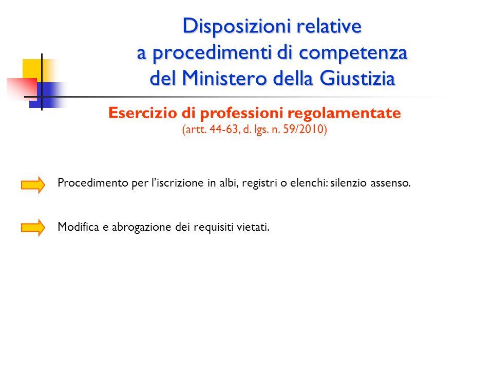 Disposizioni relative a procedimenti di competenza del Ministero della Giustizia Esercizio di professioni regolamentate (artt. 44-63, d. lgs. n. 59/20