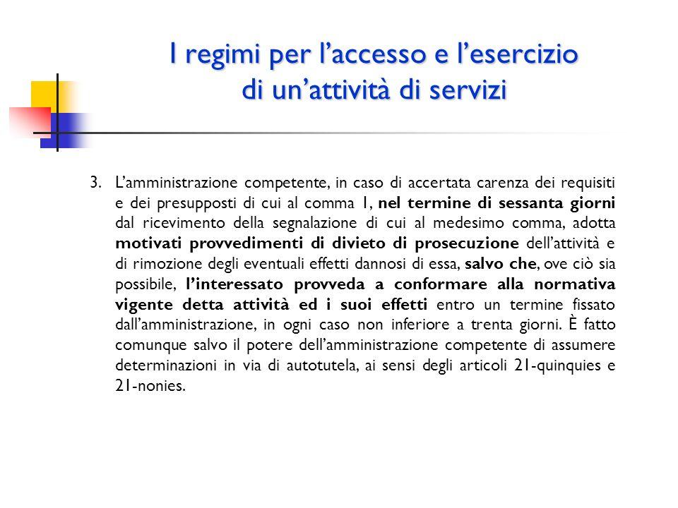 I regimi per laccesso e lesercizio di unattività di servizi 3.Lamministrazione competente, in caso di accertata carenza dei requisiti e dei presuppost