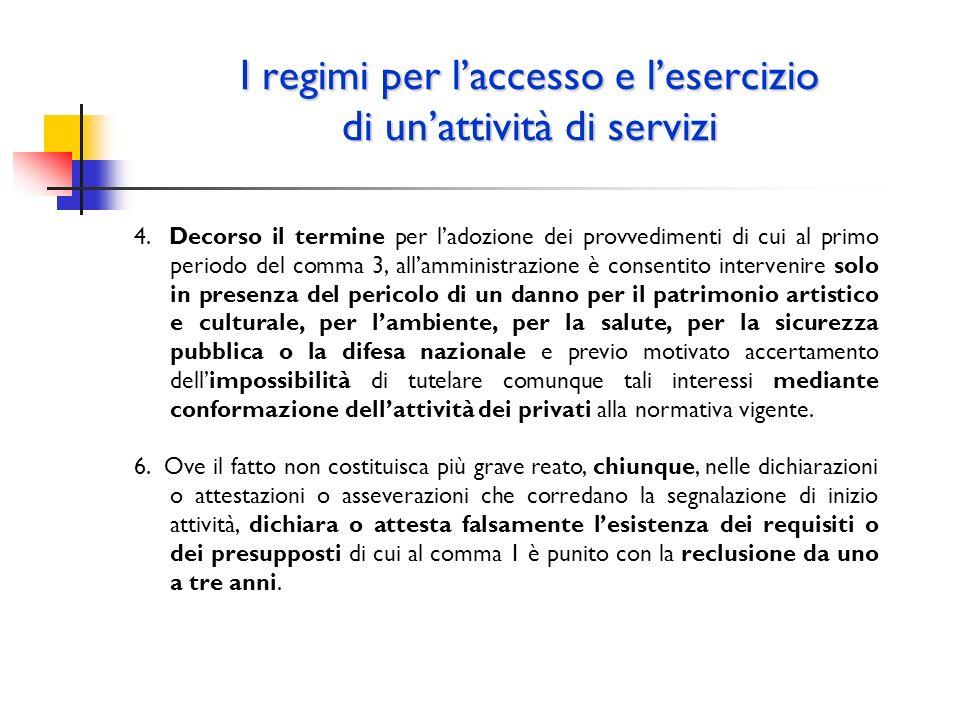 I regimi per laccesso e lesercizio di unattività di servizi 4. Decorso il termine per ladozione dei provvedimenti di cui al primo periodo del comma 3,