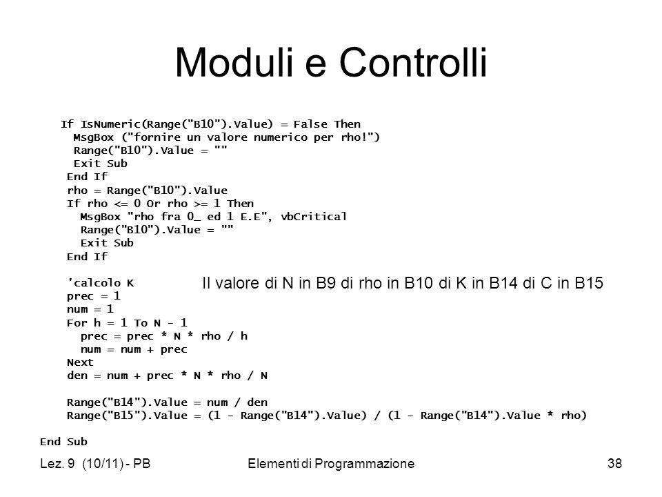 Lez. 9 (10/11) - PBElementi di Programmazione38 Moduli e Controlli If IsNumeric(Range(