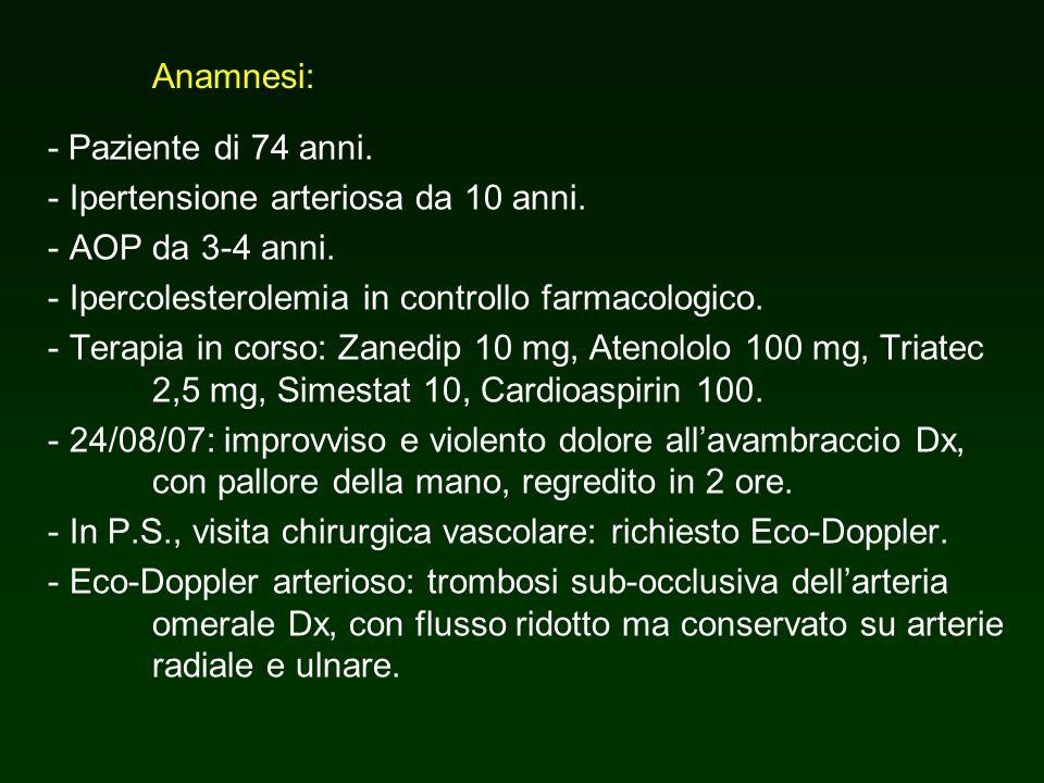 Anamnesi: - Paziente di 74 anni. - Ipertensione arteriosa da 10 anni. - AOP da 3-4 anni. - Ipercolesterolemia in controllo farmacologico. - Terapia in