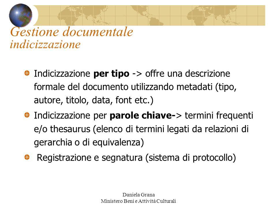 Daniela Grana Ministero Beni e Attività Culturali Gestione documentale indicizzazione Indicizzazione per tipo -> offre una descrizione formale del doc