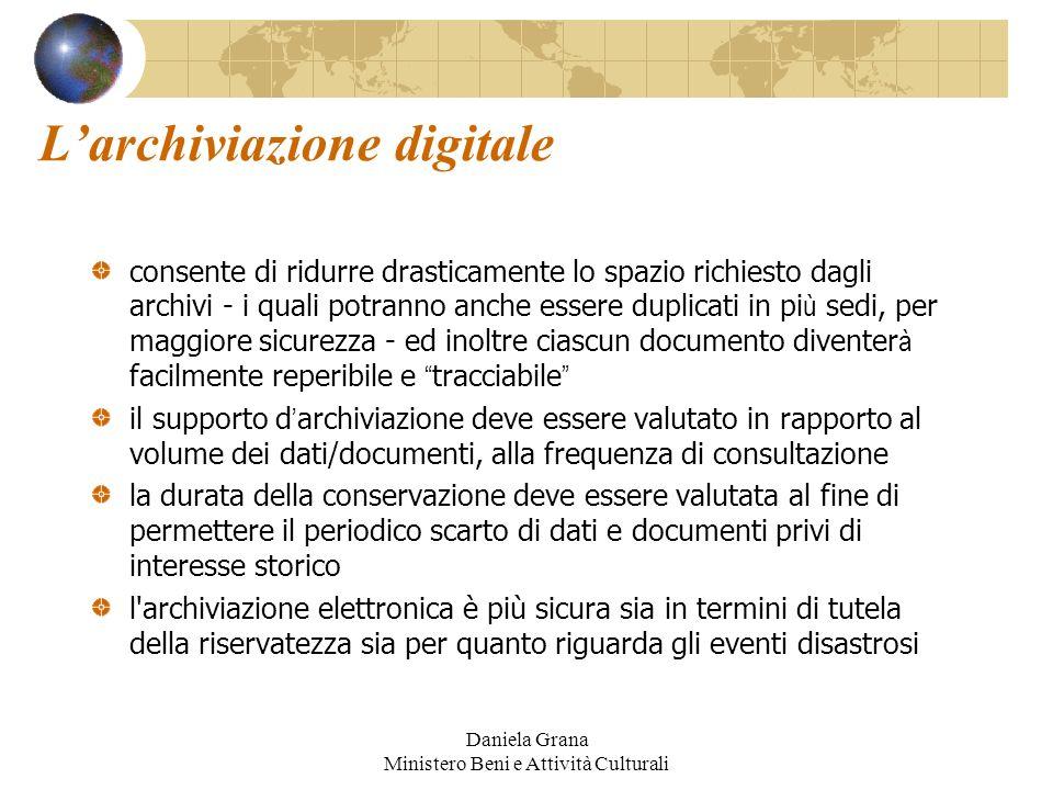 Daniela Grana Ministero Beni e Attività Culturali Larchiviazione digitale consente di ridurre drasticamente lo spazio richiesto dagli archivi - i qual